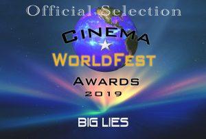 Official Selection Cinema WorldFest, 2019 Awards Big Lies